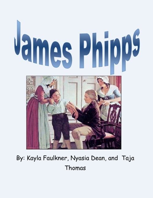 James Phipps by Kayla Faulkner Nyasia Dean Taja Thomas