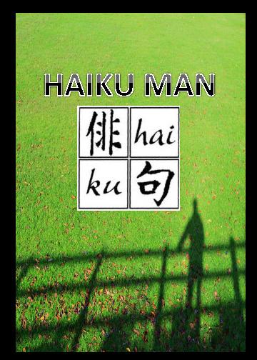 Copy of Haiku Man