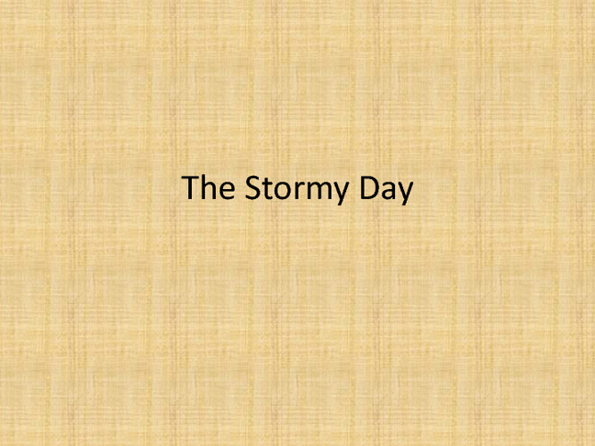 The stormy day