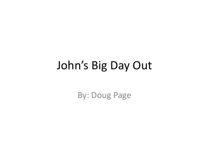 2nd John's Big Day Out