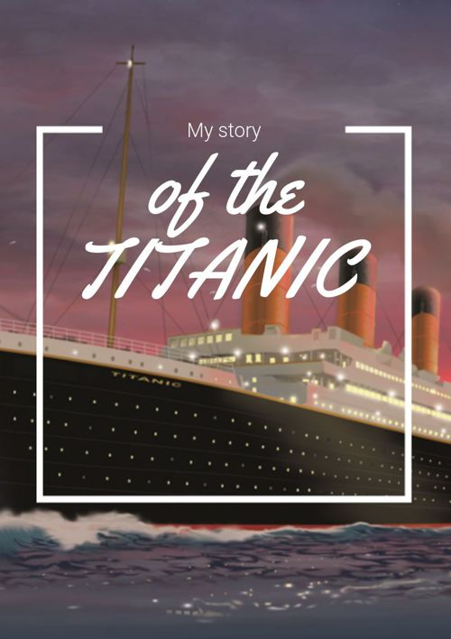 My story if the titanic