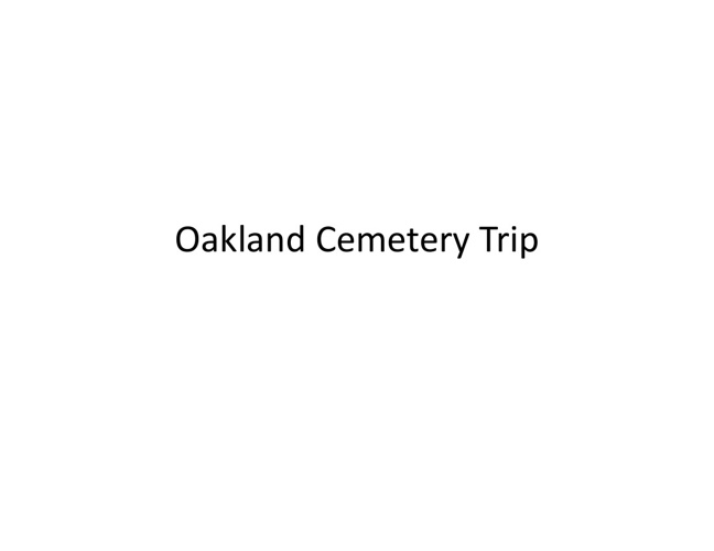 Oakland Trip