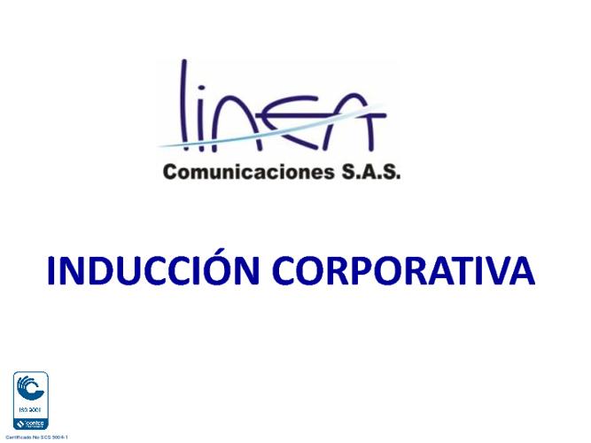 Inducción Corporativa Línea Comunicaciones S.A.S