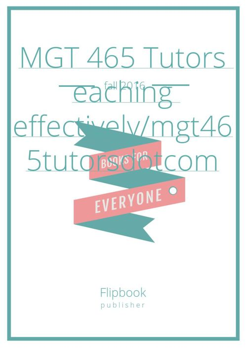 MGT 465 Tutors eaching effectively/mgt465tutorsdotcom