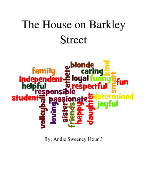 FINAL NEW The House on Barkley Street By Andie Sweeney JB Hour 3