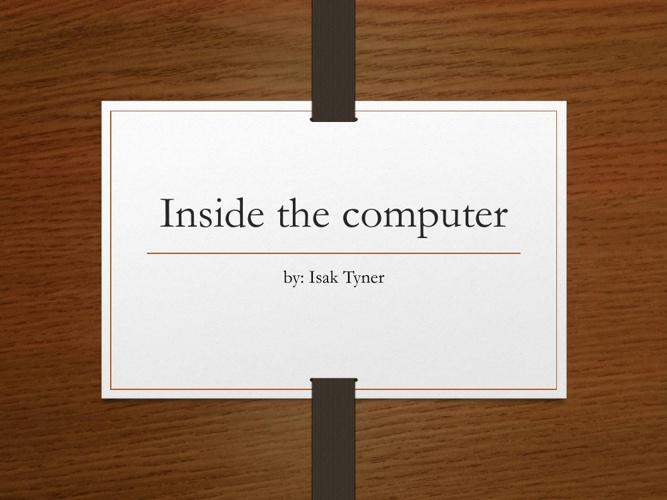 Isak Tyner Inside The Computer