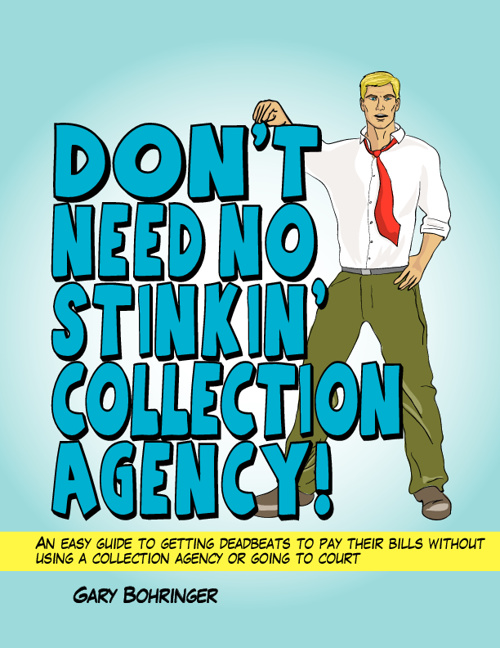 Dont Need No Stinkin Collection Agency