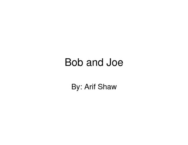 Bob and Joe