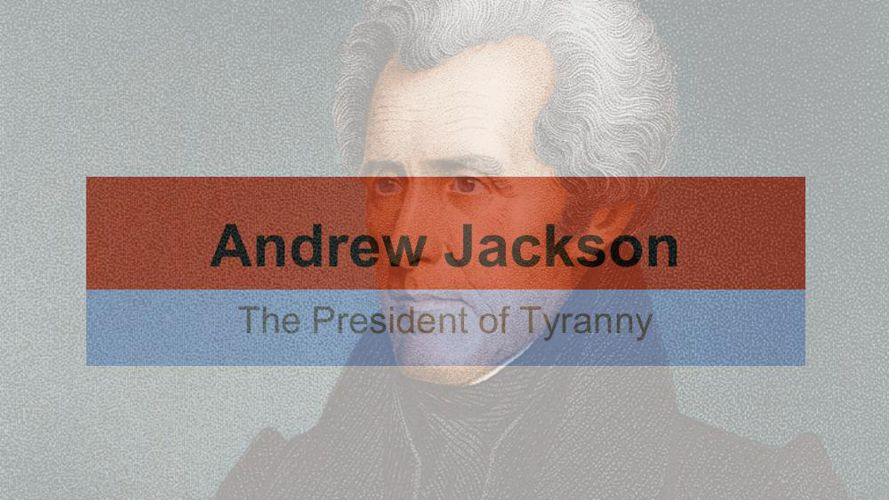 an introduction to the presidency of andrew jackson