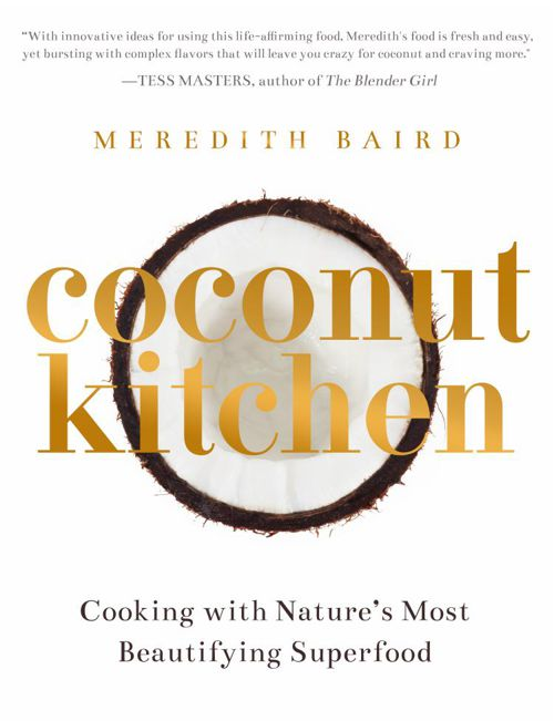 Coconut Kitchen: Cooking with Nature's Most Beautifying Superfoo