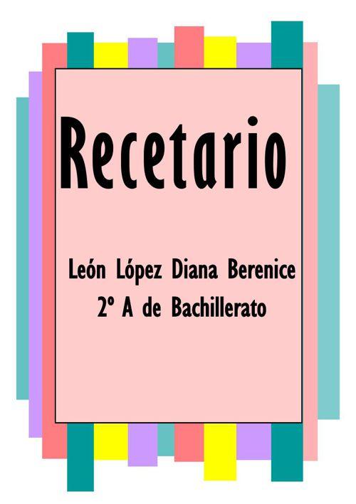 Diana Berenice Leòn Lòpez recetario 1ra unidad