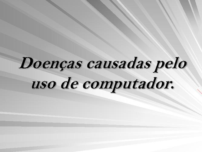 Doenças causadas pelo uso de computador