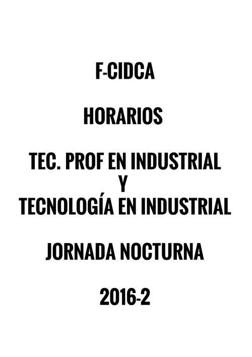 HORARIOS  TECN. PROF Y TECNOLOGIA EN INDUSTRIAL  NOCTURNA