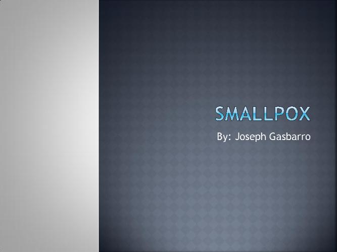 smallpox joe gasbarro!