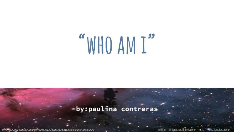who i am by paulina contreras