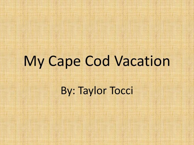 My Cape Cod Vacation