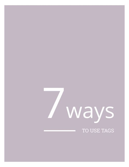 7 ways to use tags