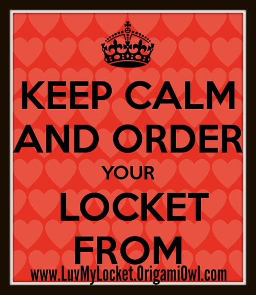 Keep Calm & Order Your Locket