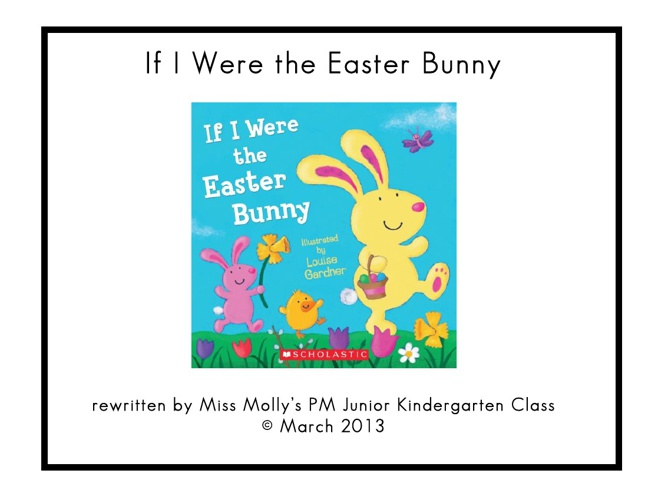 If I Were the Easter Bunny- PM Class