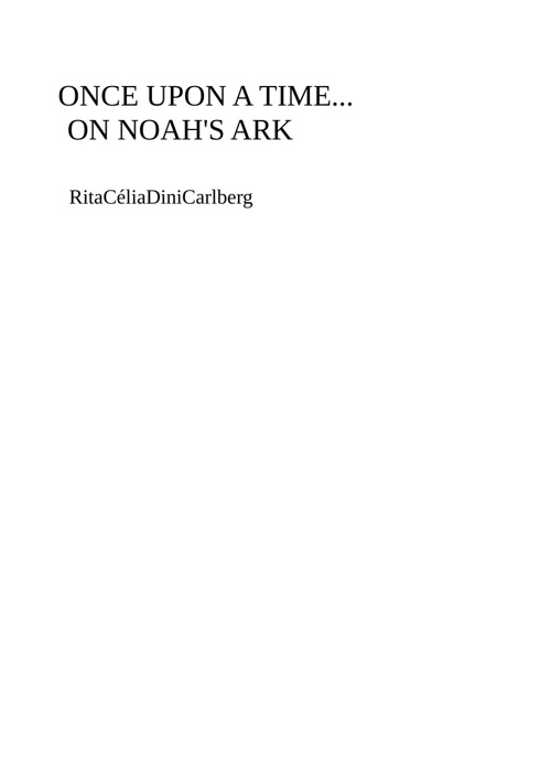 ONCE UPON A TIME... ON NOAH'S ARK