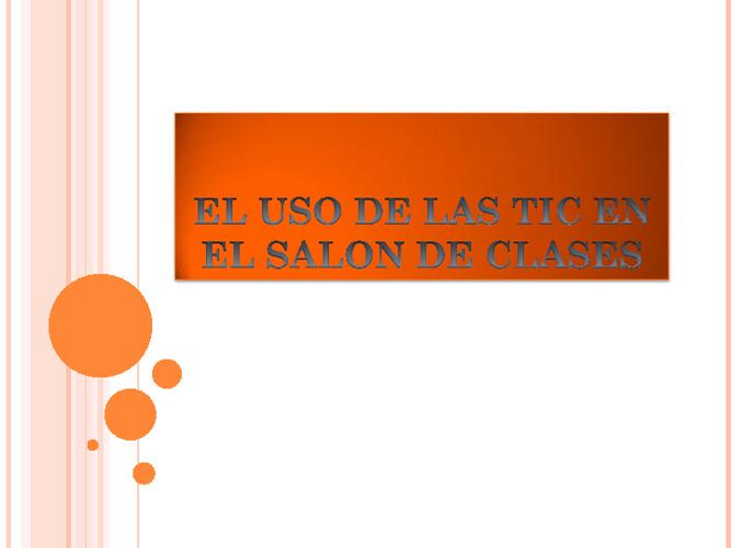 EL USO DE LAS TIC EN EL SALON DE CLASES