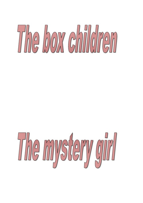 the box children   the mystery girl