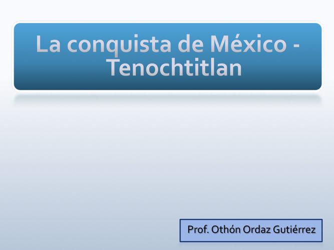 La conquista de México - Tenochtitlan