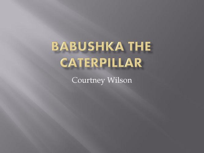 Babushka the Caterpillar