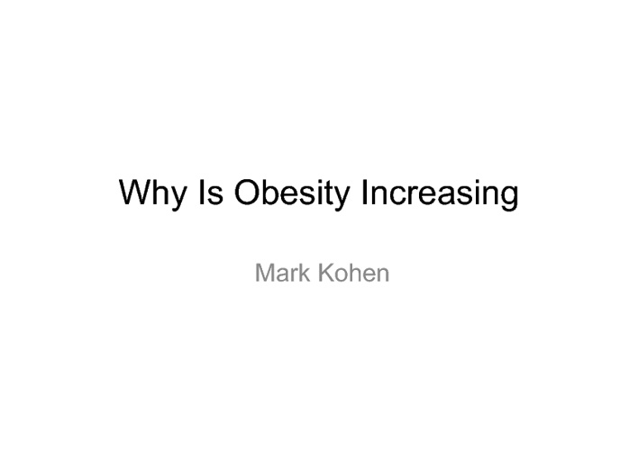 Why Is Obesity Increasing