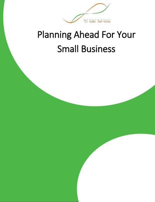 Planning Ahead For Your Small Business
