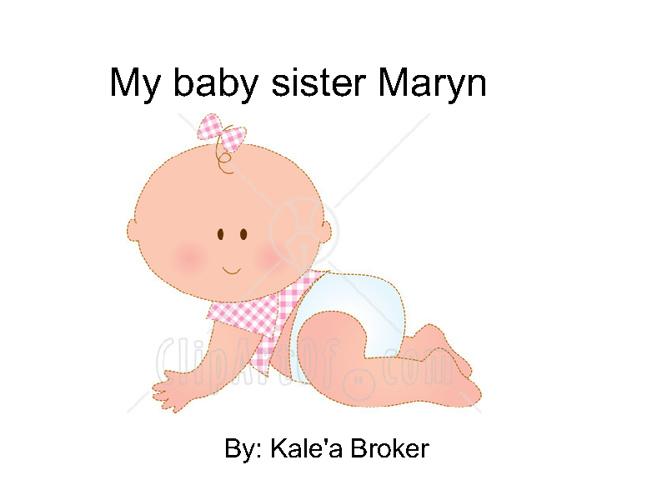 My baby sister Maryn