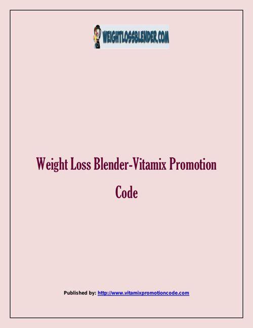 Weight Loss Blender-Vitamix Promotion Code