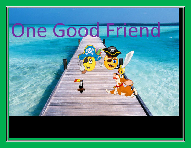 One Good Friend