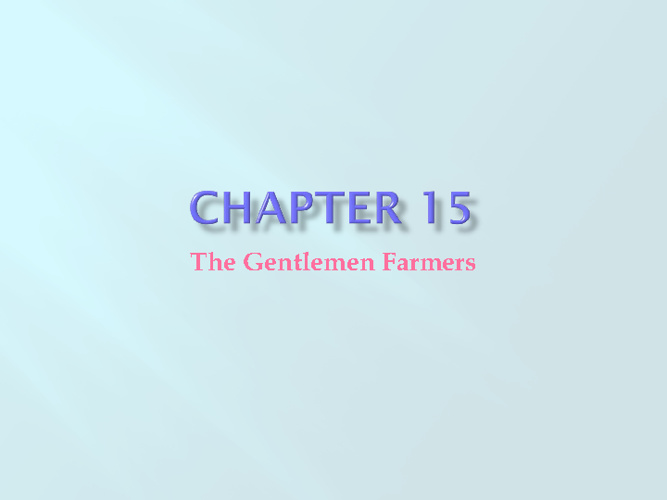 Ch. 15 Culture Presentation: Gentleman Farmer