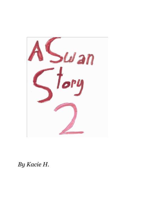 A Swan Story 2 by Kacie H.