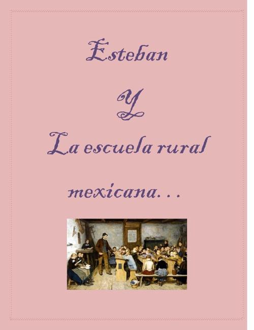 """""""La escuela rural mexicana"""""""