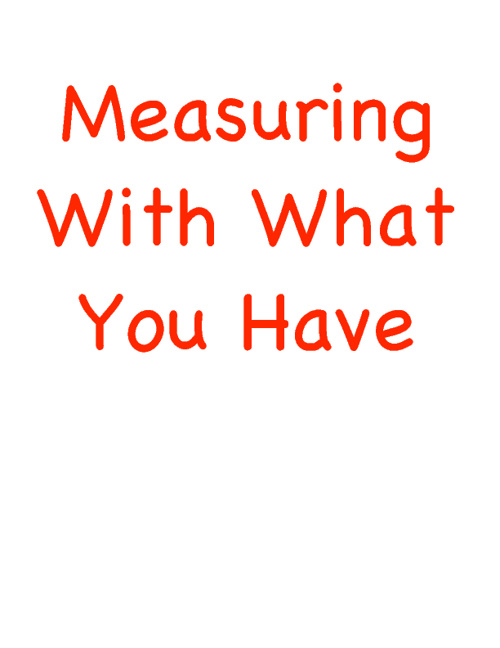 Measuring With What You Have