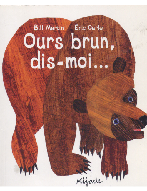 Ours brun, dis-moi... ~ Bill Martin