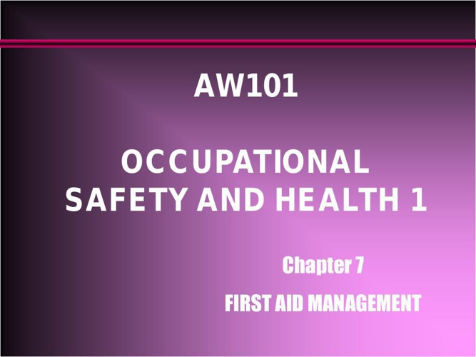 Chapter 7 FIRST AID