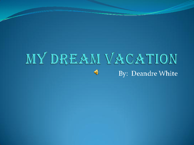 Deandre - My Dream Vacation
