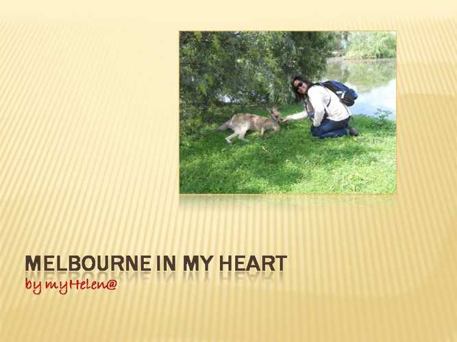 MELBOURNE IN MY HEART