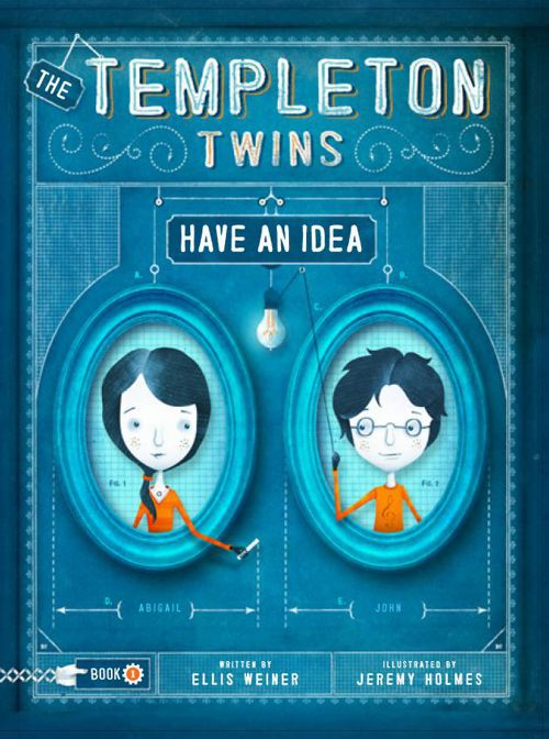 The Templeton Twins - Have An Idea (Book 1)