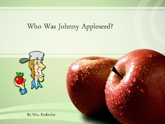 Johnny Appleseed PowerPoint