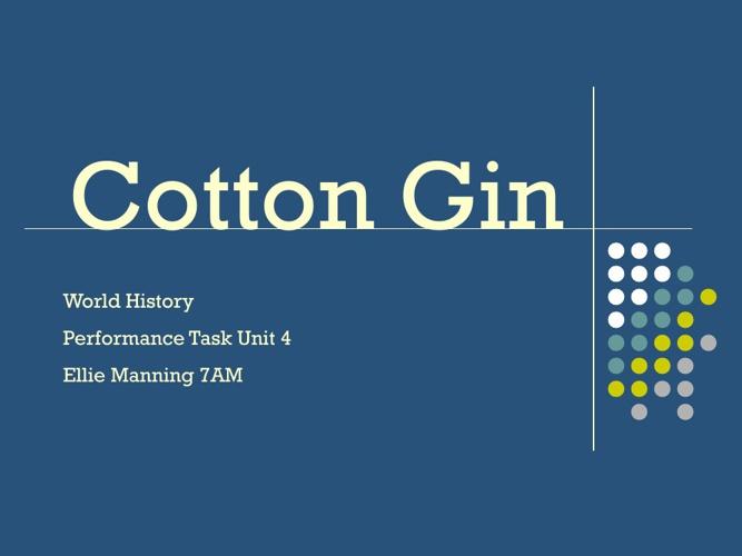 Unit 4 Cotton Gin