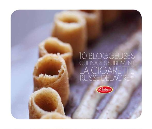 10 bloggeuses culinaires subliment la Cigarette Russe Delacre
