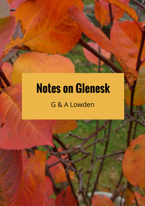 Notes on Glenesk by G & A Lowden