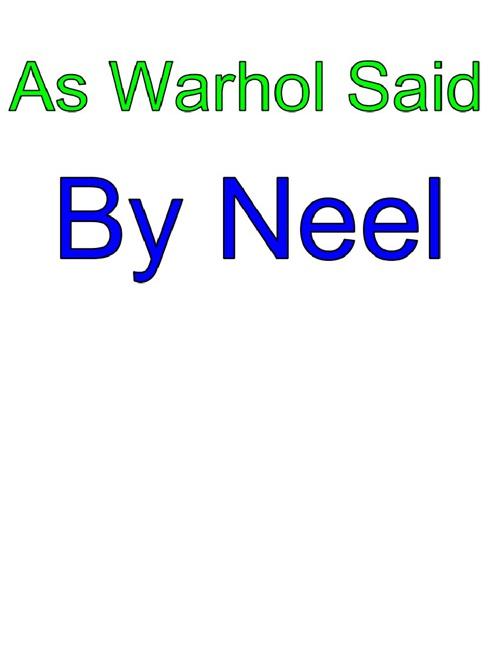 As Warhol Said