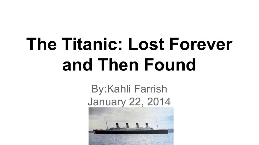 The Titanic- Lost Forever and Then Found
