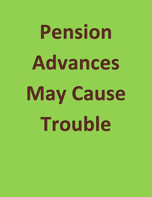 Pension Advances May Cause Trouble