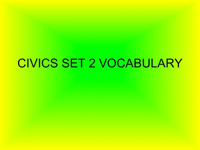 CIVICS_SET_2_VOCABULARY